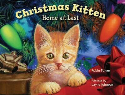 Christmas Kitten, Home at Last - Pulver, Robin