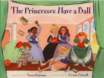 The Princesses Have a Ball - Bateman, Teresa