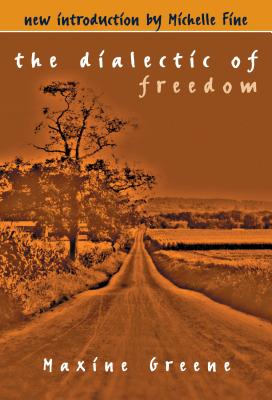 The Dialectic of Freedom - Greene, Maxine