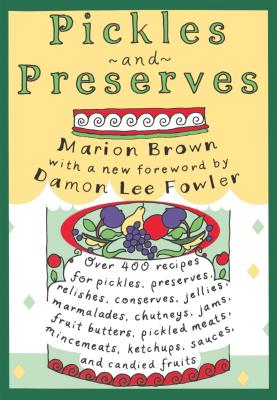 Pickles and Preserves - Brown, Marion, and Fowler, Damon Lee (Foreword by)