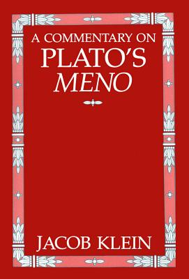 A Commentary on Plato's Meno - Klein, Jacob