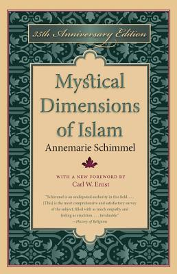 Mystical Dimensions of Islam - Schimmel, Annemarie, and Ernst, Carl W (Foreword by)