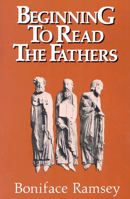 Beginning to Read the Fathers - Ramsey, Boniface, O.P.