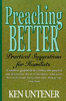 Preaching Better: Practical Suggestions for Homilists - Untener, Ken