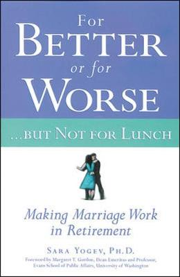 For Better or for Worse...But Not for Lunch - Yogev, Sara, Ph.D.