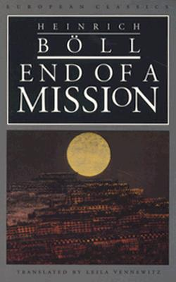 End of a Mission - Boll, Heinrich, and Vennewitz, Leila (Translated by)
