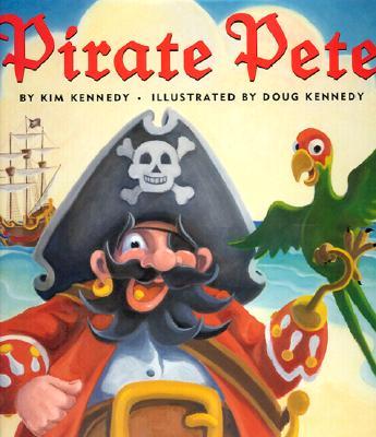Pirate Pete - Kennedy, Kim