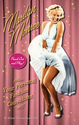 Marilyn Monroe: Your Personal Fashion Consultant - Feder, Michael, and Feder, Karan