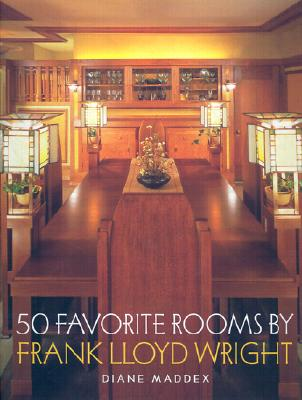 50 Favorite Rooms by Frank Lloyd Wright - Maddex, Diane