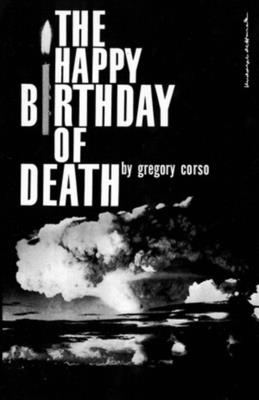 The Happy Birthday of Death - Corso, Gregory, and Smith, Patti (Foreword by)