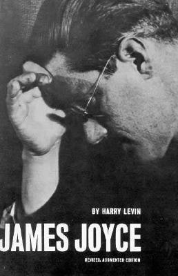 James Joyce: A Critical Introduction - Levin, Harry