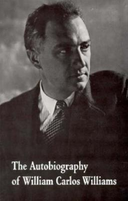 The Autobiography of William Carlos Williams - Williams, William Carlos