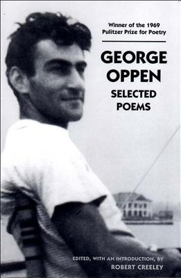 George Oppen: Selected Poems - Creeley, Robert (Editor), and Oppen, George