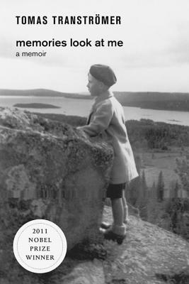 Memories Look at Me: A Memoir - Transtromer, Tomas, and Fulton, Robin (Translated by)