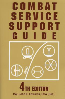 Combat Service Support Guide - Edwards, John E, Maj.