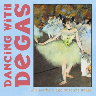 Dancing with Degas - Merberg, Julie, and Bober, Suzanne