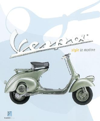 Vespa: Style in Motion - Mazzanti, Davide, and Stein, Elissa, and Chronicle Books