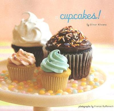 Cupcakes! - Klivans, Elinor, and Ruffenach, France (Photographer)