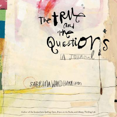 The True and the Questions Journal - Harrison, Sabrina Ward