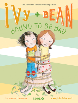 Ivy and Bean Bound to Be Bad - Barrows, Annie