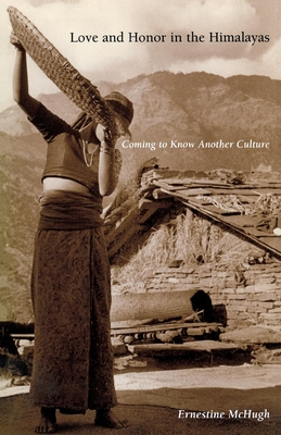 Love and Honor in the Himalayas: Coming to Know Another Culture - McHugh, Ernestine