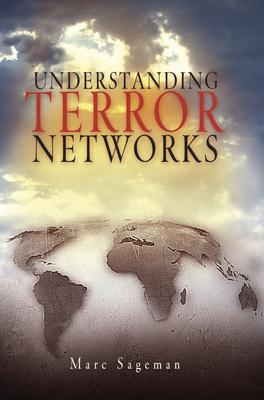 Understanding Terror Networks - Sageman, Marc