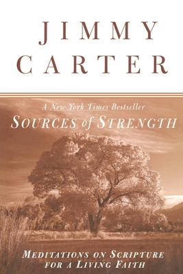 Sources of Strength: Meditations on Scripture for a Living Faith - Carter, Jimmy (Preface by)