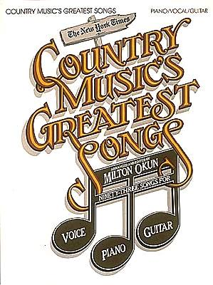 The New York Times: Country Music's Greatest Songs - Okun, Milton (Editor)