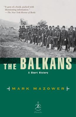 The Balkans: A Short History - Mazower, Mark