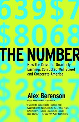 The Number: How the Drive for Quarterly Earnings Corrupted Wall Street and Corporate America - Berenson, Alex, and Cuban, Mark (Foreword by)