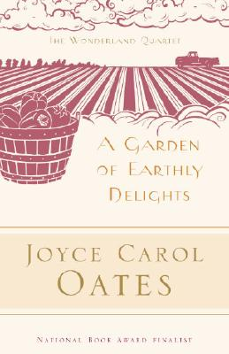 A Garden of Earthly Delights - Oates, Joyce Carol, and Showalter, Elaine (Introduction by)