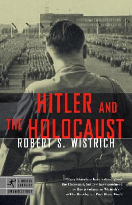 Hitler and the Holocaust - Wistrich, Robert S