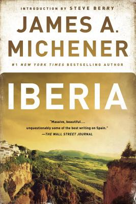 Iberia - Michener, James A, and Vavra, Robert (Photographer), and Berry, Steve (Introduction by)