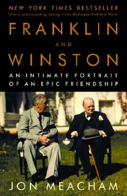 Franklin and Winston: An Intimate Portrait of an Epic Friendship - Meacham, Jon