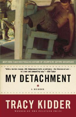 My Detachment: A Memoir - Kidder, Tracy