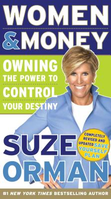 Women & Money: Owning the Power to Control Your Destiny - Orman, Suze
