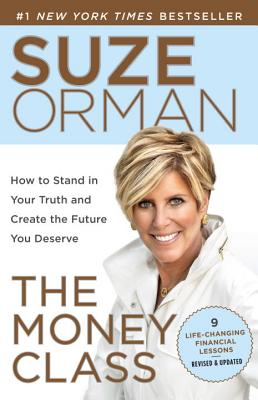 The Money Class: Learn to Create Your New American Dream - Orman, Suze