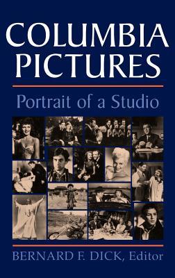 Columbia Pictures - Dick, Bernard F, PhD (Editor)