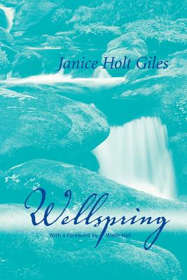 Wellspring - Giles, Janice Holt, and Hall, Wade (Foreword by)