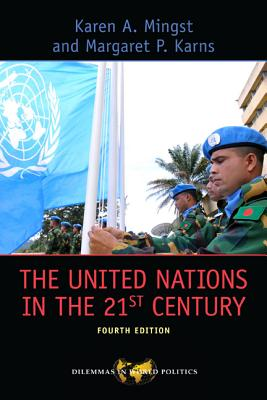 The United Nations in the 21st Century - Mingst, Karen A, and Karns, Margaret P
