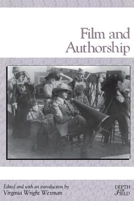Film and Authorship - Wexman, Virginia Wright (Editor)