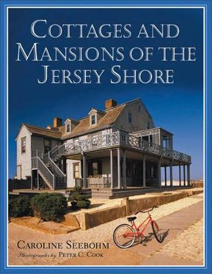 Cottages and Mansions of the Jersey Shore - Seebohm, Caroline, and Cook, Peter C (Photographer)