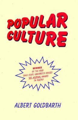 Popular Culture - Goldbarth, Albert