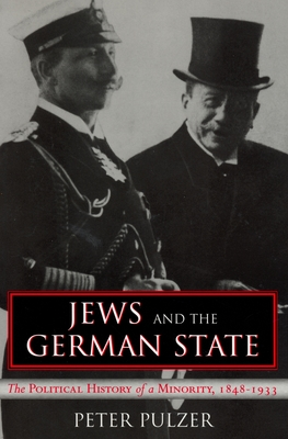 Jews and the German State: The Political History of a Minority, 1848-1933 - Pulzer, Peter