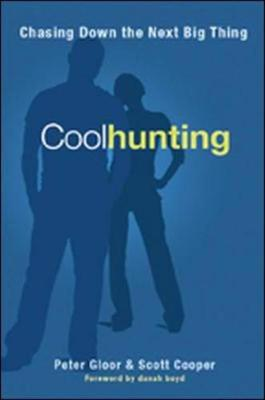 Coolhunting: Chasing Down the Next Big Thing - Gloor, Peter A, and Cooper, Scott, and Boyd, Danah (Foreword by)