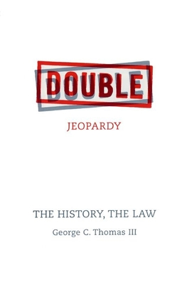 Double Jeopardy: The History, the Law - Thomas, George C, Professor, III, and Whitman, Walt, and White, William (Editor)