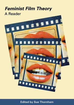 Feminist Film Theory: A Classical Reader - Howard, Robert, and Thornham, Sue (Editor)