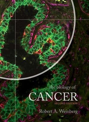 The Biology of Cancer - Weinberg, Robert A.