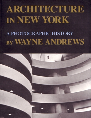 Architecture in New York: A Photographic History - Andrews, Wayne