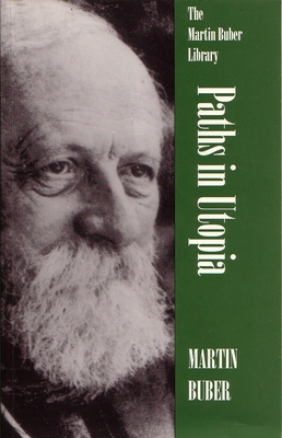 Paths in Utopia - Buber, Martin, and Hull, R F (Translated by)